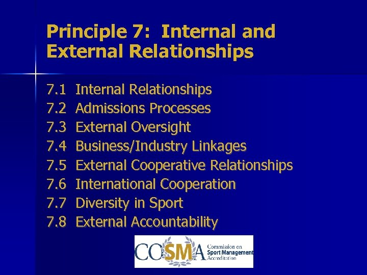 Principle 7: Internal and External Relationships 7. 1 7. 2 7. 3 7. 4