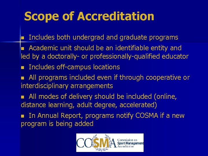 Scope of Accreditation Includes both undergrad and graduate programs Academic unit should be an