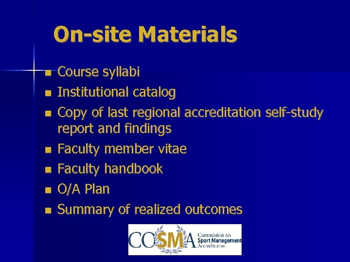 On-site Materials Course syllabi Institutional catalog Copy of last regional accreditation self-study report and