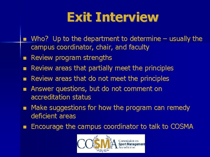 Exit Interview Who? Up to the department to determine – usually the campus coordinator,