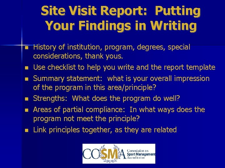 Site Visit Report: Putting Your Findings in Writing History of institution, program, degrees, special