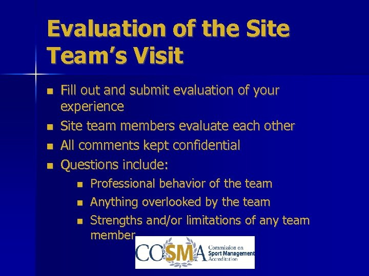 Evaluation of the Site Team's Visit Fill out and submit evaluation of your experience