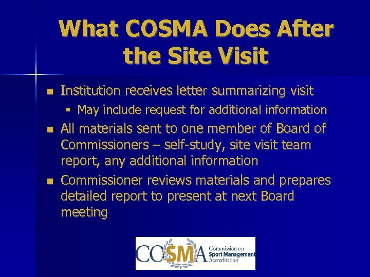 What COSMA Does After the Site Visit Institution receives letter summarizing visit § May