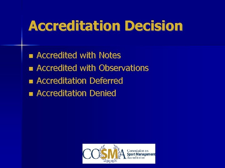 Accreditation Decision Accredited with Notes Accredited with Observations Accreditation Deferred Accreditation Denied