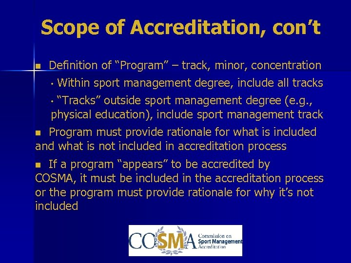 "Scope of Accreditation, con't Definition of ""Program"" – track, minor, concentration • Within sport"
