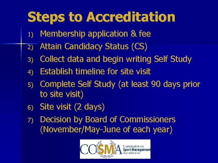 Steps to Accreditation 1) 2) 3) 4) 5) 6) 7) Membership application & fee