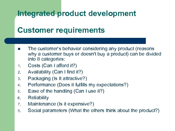 Integrated product development Customer requirements l 1. 2. 3. 4. 5. 6. 7. 8.