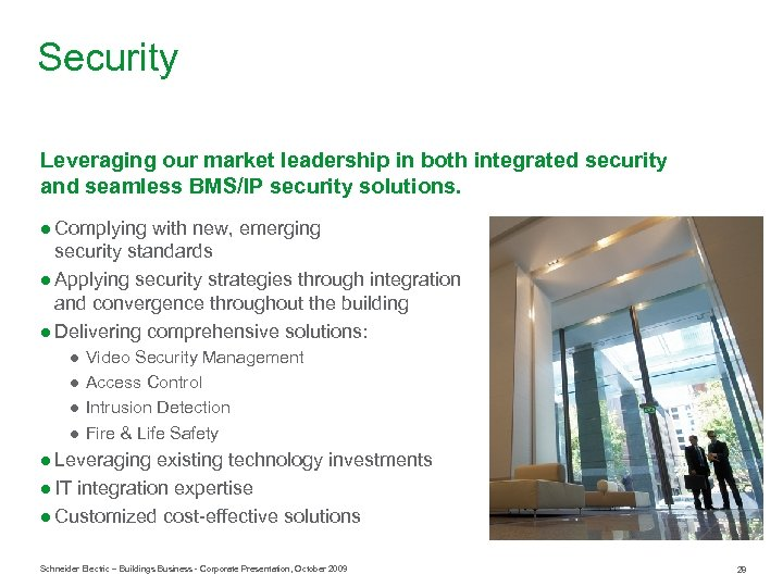 Security Leveraging our market leadership in both integrated security and seamless BMS/IP security solutions.