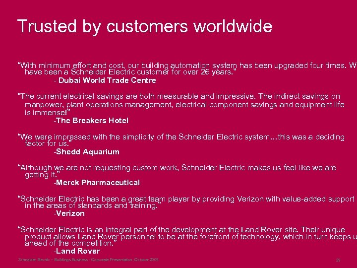 """Trusted by customers worldwide """"With minimum effort and cost, our building automation system has"""