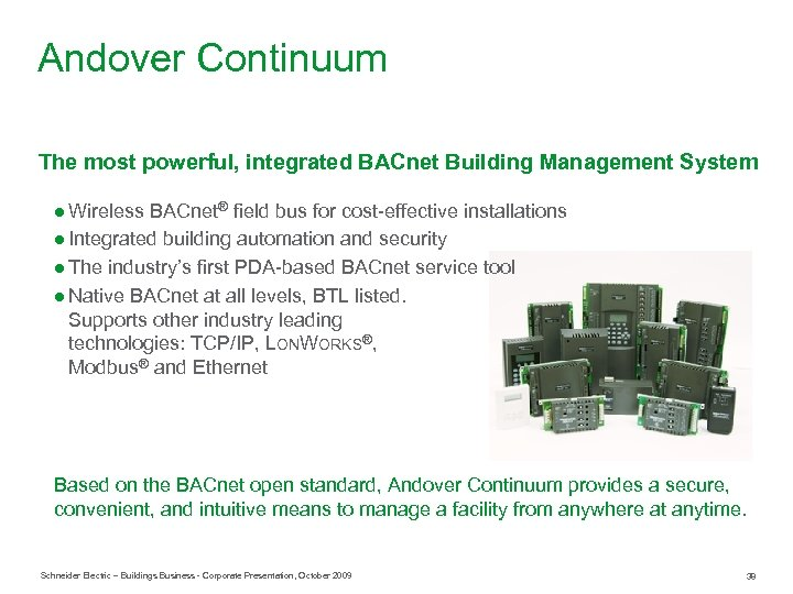 Andover Continuum The most powerful, integrated BACnet Building Management System ● Wireless BACnet® field