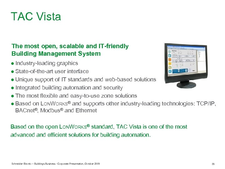 TAC Vista The most open, scalable and IT-friendly Building Management System ● Industry-leading graphics