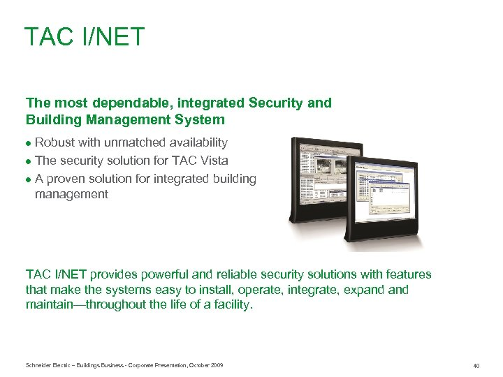 TAC I/NET The most dependable, integrated Security and Building Management System ● Robust with