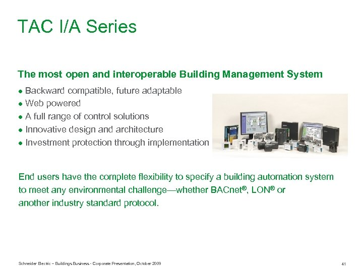 TAC I/A Series The most open and interoperable Building Management System ● Backward compatible,