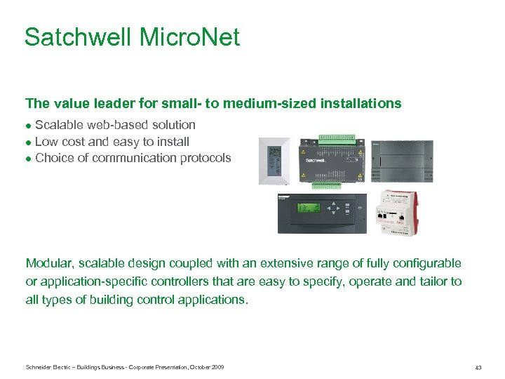 Satchwell Micro. Net The value leader for small- to medium-sized installations ● Scalable web-based