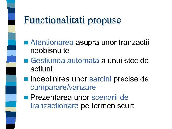 Functionalitati propuse n Atentionarea asupra unor tranzactii neobisnuite n Gestiunea automata a unui stoc