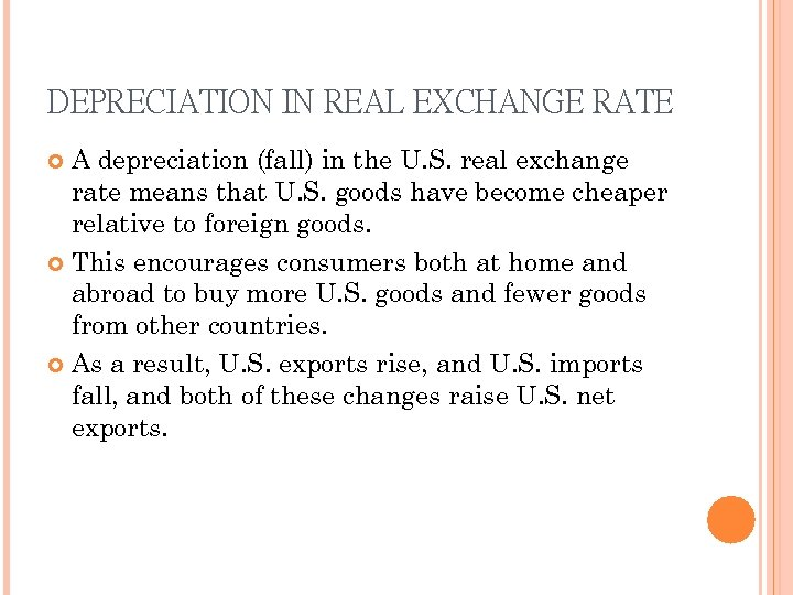 DEPRECIATION IN REAL EXCHANGE RATE A depreciation (fall) in the U. S. real exchange