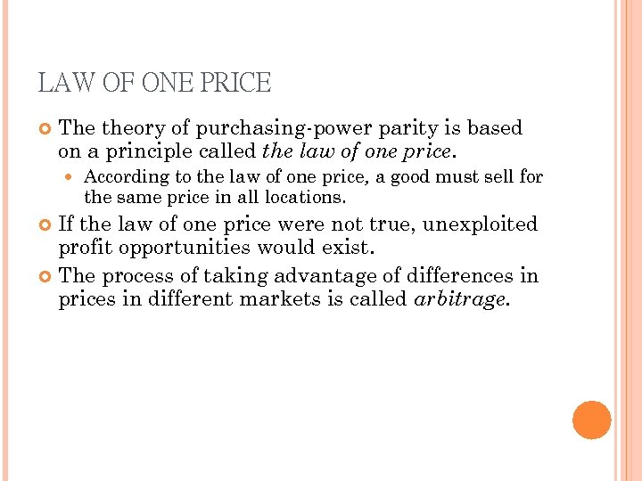 LAW OF ONE PRICE The theory of purchasing-power parity is based on a principle