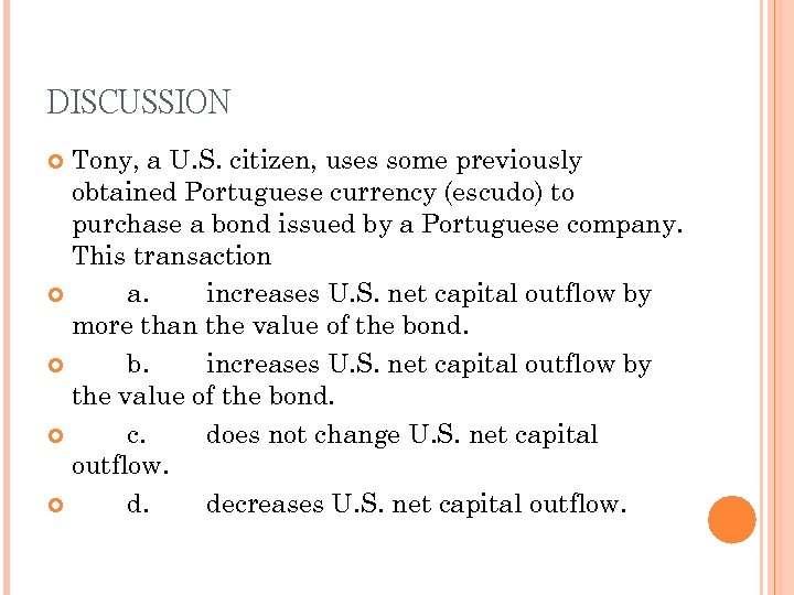 DISCUSSION Tony, a U. S. citizen, uses some previously obtained Portuguese currency (escudo) to