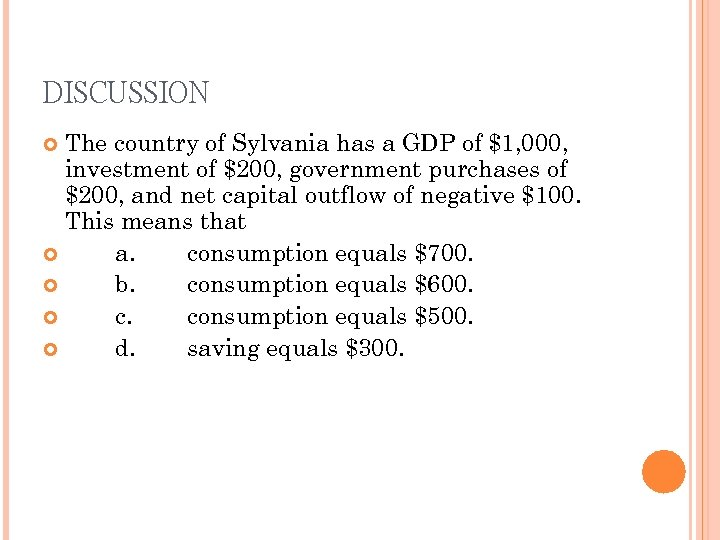 DISCUSSION The country of Sylvania has a GDP of $1, 000, investment of $200,