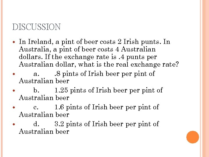 DISCUSSION In Ireland, a pint of beer costs 2 Irish punts. In Australia, a
