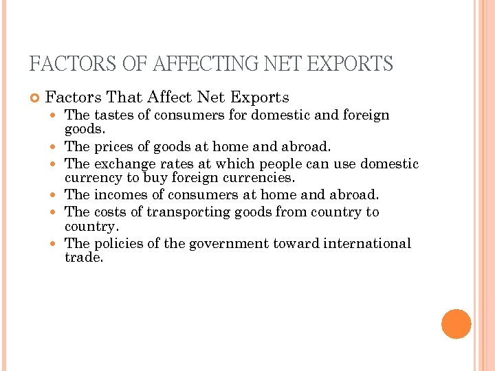 FACTORS OF AFFECTING NET EXPORTS Factors That Affect Net Exports The tastes of consumers