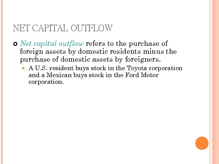 NET CAPITAL OUTFLOW Net capital outflow refers to the purchase of foreign assets by