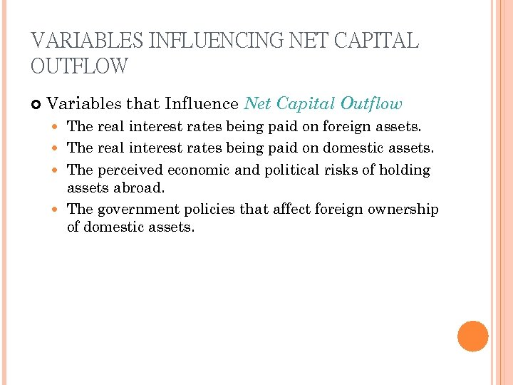 VARIABLES INFLUENCING NET CAPITAL OUTFLOW Variables that Influence Net Capital Outflow The real interest