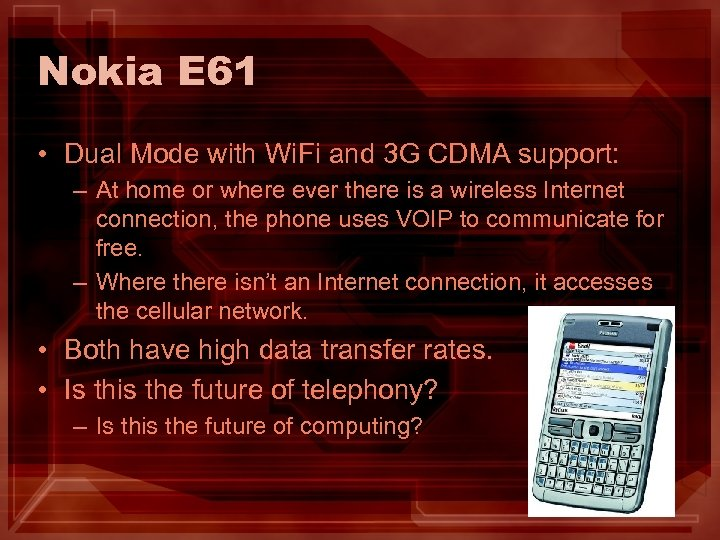 Nokia E 61 • Dual Mode with Wi. Fi and 3 G CDMA support: