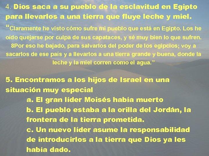 4. Dios saca a su pueblo de la esclavitud en Egipto para llevarlos a