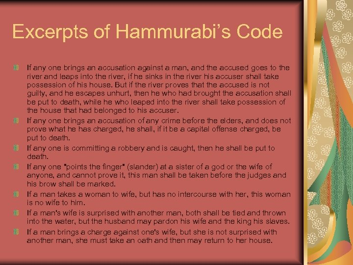 Excerpts of Hammurabi's Code If any one brings an accusation against a man, and