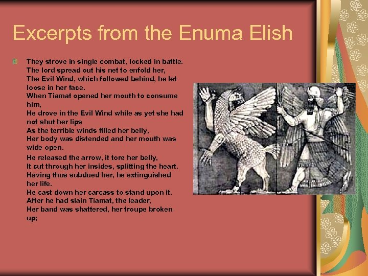 Excerpts from the Enuma Elish They strove in single combat, locked in battle. The