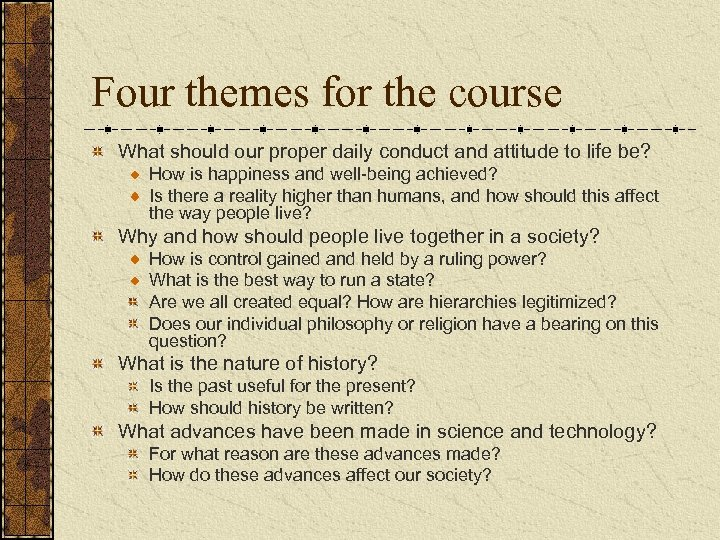 Four themes for the course What should our proper daily conduct and attitude to