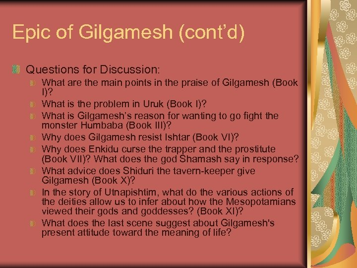 Epic of Gilgamesh (cont'd) Questions for Discussion: What are the main points in the