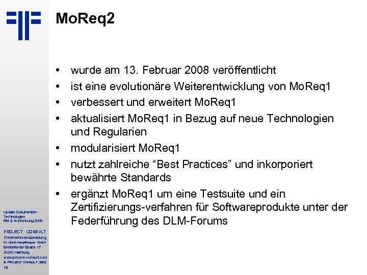 Mo. Req 2 • • Update Dokumenten. Technologien RM & Archivierung 2009 PROJECT CONSULT