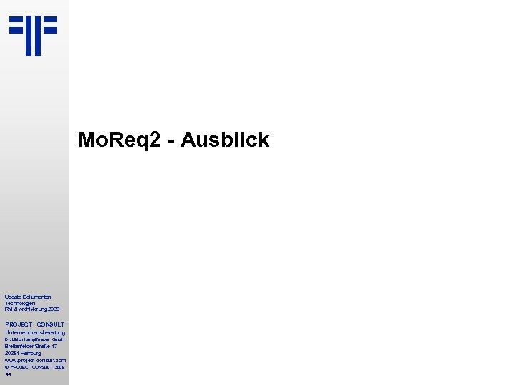 Mo. Req 2 - Ausblick Update Dokumenten. Technologien RM & Archivierung 2009 PROJECT CONSULT