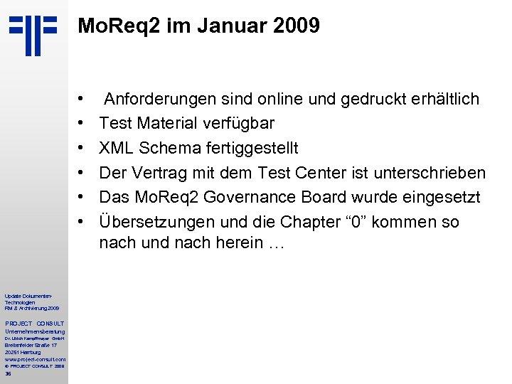 Mo. Req 2 im Januar 2009 • • • Update Dokumenten. Technologien RM &