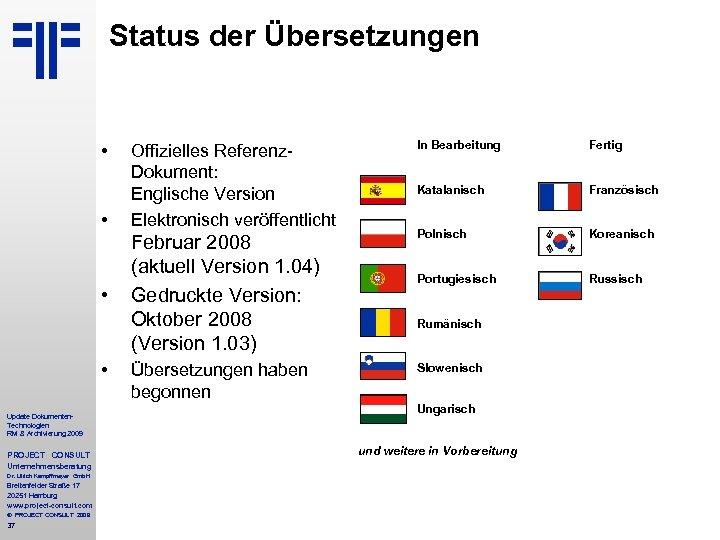 Status der Übersetzungen • • Update Dokumenten. Technologien RM & Archivierung 2009 PROJECT CONSULT