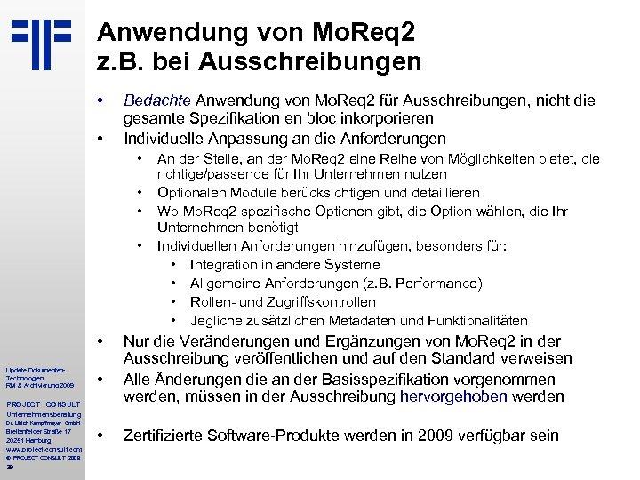 Anwendung von Mo. Req 2 z. B. bei Ausschreibungen • • Bedachte Anwendung von