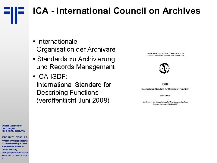 ICA - International Council on Archives • Internationale Organisation der Archivare • Standards zu