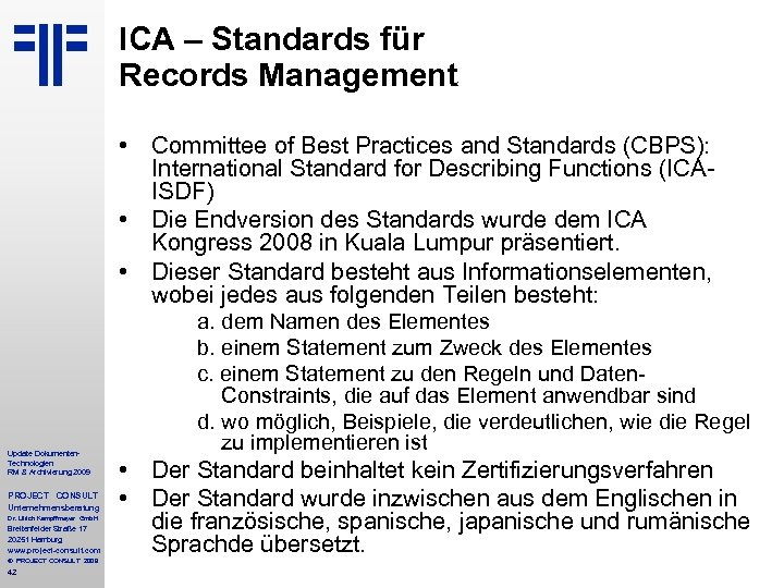 ICA – Standards für Records Management • Committee of Best Practices and Standards (CBPS):