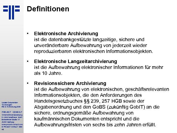 Definitionen • • PROJECT CONSULT Unternehmensberatung Dr. Ulrich Kampffmeyer Gmb. H Breitenfelder Straße 17