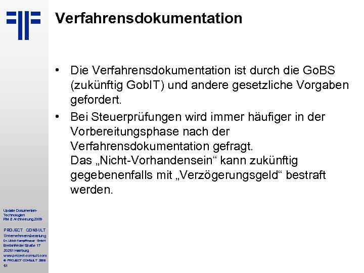 Verfahrensdokumentation • Die Verfahrensdokumentation ist durch die Go. BS (zukünftig Gob. IT) und andere