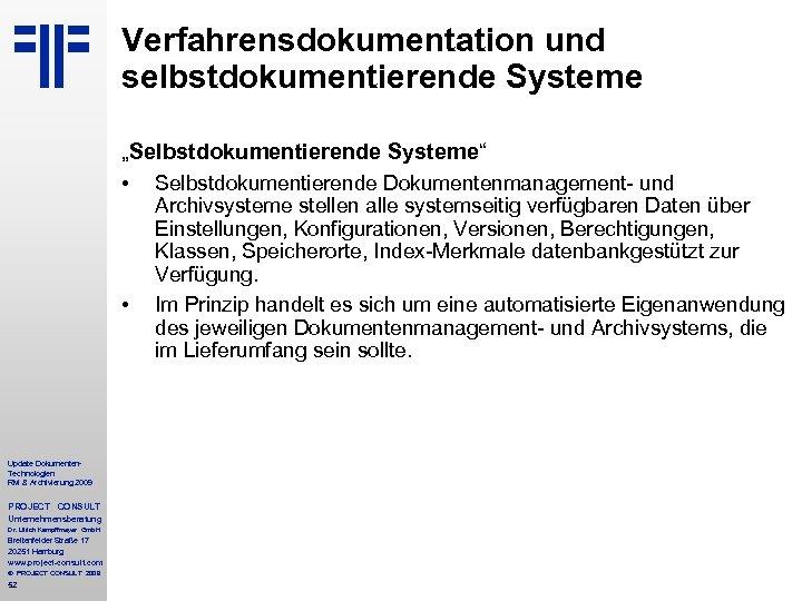 """Verfahrensdokumentation und selbstdokumentierende Systeme """"Selbstdokumentierende Systeme"""" • Selbstdokumentierende Dokumentenmanagement- und • Update Dokumenten. Technologien"""