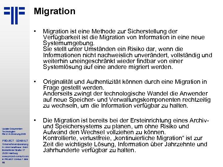Migration • • PROJECT CONSULT Unternehmensberatung Dr. Ulrich Kampffmeyer Gmb. H Breitenfelder Straße 17