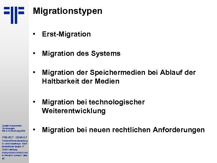 Migrationstypen • Erst-Migration • Migration des Systems • Migration der Speichermedien bei Ablauf der
