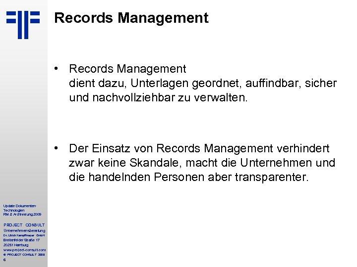 Records Management • Records Management dient dazu, Unterlagen geordnet, auffindbar, sicher und nachvollziehbar zu