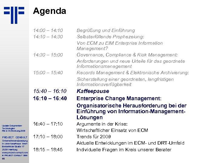 Agenda 14: 00 – 14: 10 – 14: 30 – 15: 00 – 15: