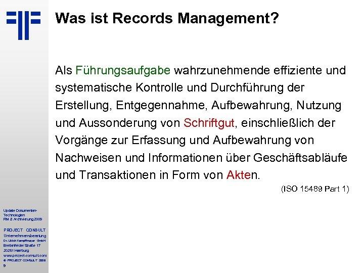 Was ist Records Management? Als Führungsaufgabe wahrzunehmende effiziente und systematische Kontrolle und Durchführung der
