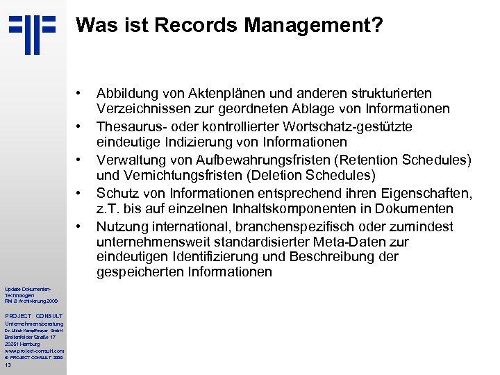 Was ist Records Management? • • • Update Dokumenten. Technologien RM & Archivierung 2009