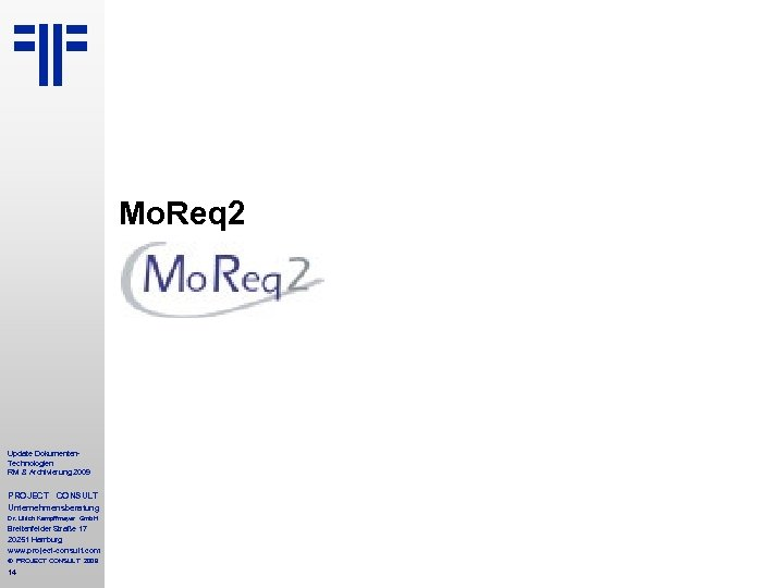 Mo. Req 2 Update Dokumenten. Technologien RM & Archivierung 2009 PROJECT CONSULT Unternehmensberatung Dr.